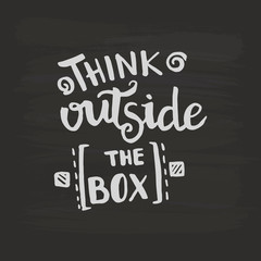 Think outside the box handwriting monogram calligraphy. Phrase poster graphic desing. Black and white engraved ink art.