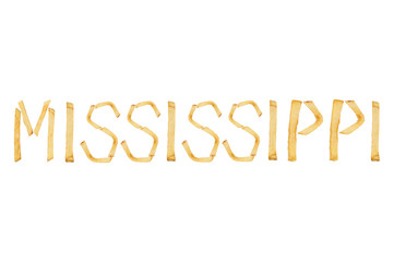 Word MISSISSIPPI laid out of long sticks of fried french fries isolated on white background