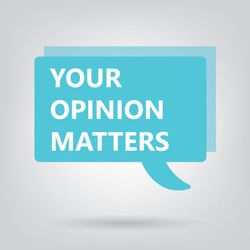 your opinion matters on a speech bubble- vector illustration