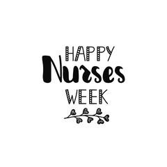 Happy nurses week. Ink illustration. Modern brush calligraphy. Isolated on white background.