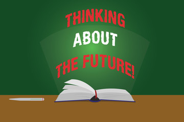 Text sign showing Thinking About The Future. Conceptual photo Making plans for tomorrow Establishing goals Color Pages of Open Book photo on Table with Pen and Light Beam Glaring
