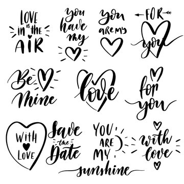 Vector set of hand lettering with love motivational phrases. Calligraphy inspirational quotes collection for valentine's day.