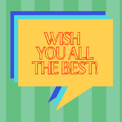 Handwriting text writing Wish You All The Best. Concept meaning Special wishes have a good fortune lucky life Stack of Speech Bubble Different Color Blank Colorful Piled Text Balloon