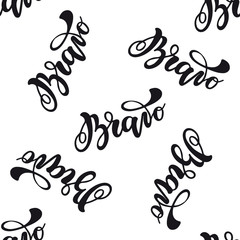 Seamless pattern with lettering Bravo. Vector typography, hand lettering