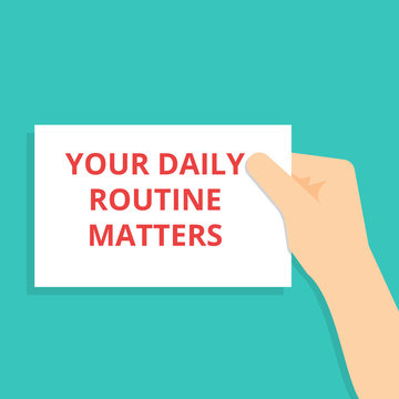 Conceptual writing showing Your Daily Routine Matters.