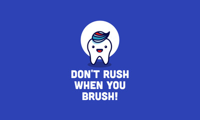 Don't rush when you brush Health poster with Happy Tooth Vector Illustration