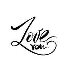 Love calligraphy inscription. Love You. Modern brush calligraphy.