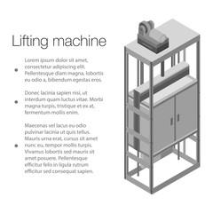 Lifting machine concept background. Isometric illustration of lifting machine vector concept background for web design