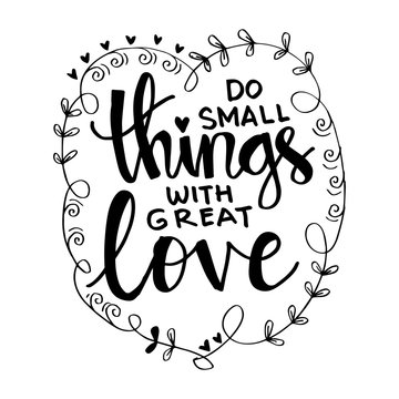 Do small things with great love. Motivational quote.