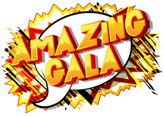 Amazing Gala - Vector illustrated comic book style phrase on abstract background.