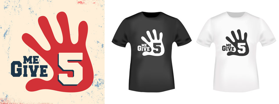 Give me 5 t shirt print stamp. Vector illustration.