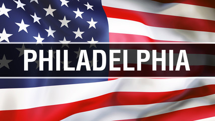 Philadelphia city on a USA flag background, 3D rendering. United states of America flag waving in the wind. Proud American Flag Waving, US Philadelphia city concept. US American symbol