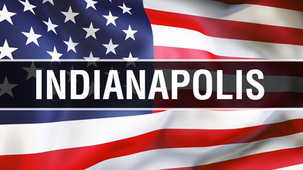 Indianapolis city on a USA flag background, 3D . states of America flag waving in the wind. Proud American Flag Waving, US Indianapolis city concept. US American symbol and Indianapolis background
