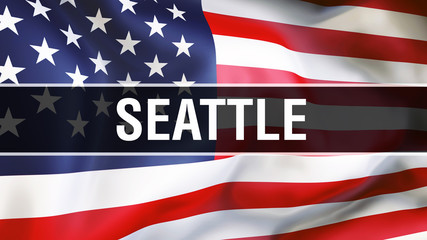 Seattle city on a USA flag background, 3D rendering. United states of America flag waving in the wind. Proud American Flag Waving, US Seattle city concept. US American symbol and Seattle background