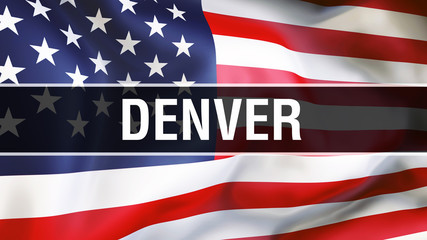 Denver city on a USA flag background, 3D rendering. United states of America flag waving in the wind. Proud American Flag Waving, US Denver city concept. US American symbol and Denver background