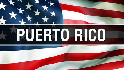 Puerto Rico state on a USA flag background, 3D rendering. United States of America flag waving in the wind. Proud American Flag Waving, US Puerto Rico state concept. US symbol and American Puerto Rico
