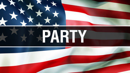 party on a USA flag background, 3D rendering. United States of America flag waving in the wind. Proud American Flag Waving, American party concept. US symbol with American party sign background