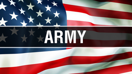 army on a USA flag background, 3D rendering. United States of America flag waving in the wind. Proud American Flag Waving, American army concept. US symbol with American army sign background