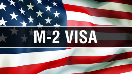 M-2 Visa on a USA flag background, 3D rendering. States of America flag waving in the wind. Proud American Flag Waving, American M-2 Visa concept. US symbol with American M-2 Visa sign background