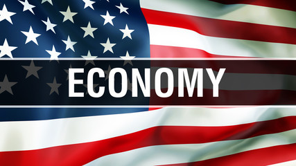 economy on a USA flag background, 3D rendering. United States of America flag waving in the wind. Proud American Flag Waving, American economy concept. US symbol with American economy sign background