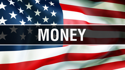 money on a USA flag background, 3D rendering. United States of America flag waving in the wind. Proud American Flag Waving, American money concept. US symbol with American money sign background