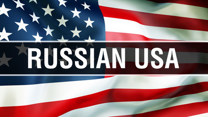 Russian USA on a USA flag background, 3D rendering. United States of America flag waving in the wind. Proud American Flag Waving, American Russian USA concept. US symbol with American Russian