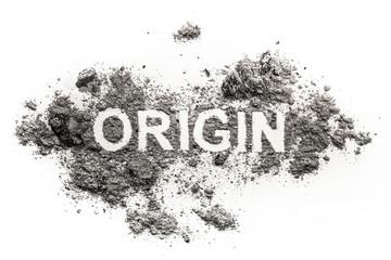 Origin word written in ash, dust, dirt as beginning concept