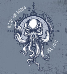 """Not all who wander are lost""-quote poster of The Kraken creature with skull head on grunge background and wind rose in boho style. Vector illustration in engraving technique."