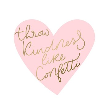 Throw kindness like confetti inspirational lettering card. Vector illustration for prints, textile etc.