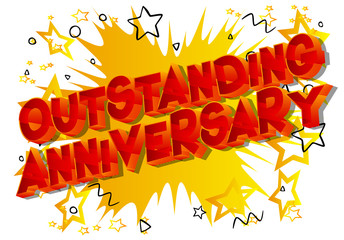 Outstanding Anniversary - Vector illustrated comic book style phrase on abstract background.