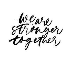Wall Murals Positive Typography We are stronger together phrase. Vector hand drawn brush style modern calligraphy.