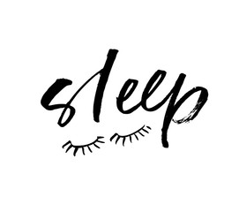 Hand drawn phrase Sleep with closed eyes. Vector lettering background.