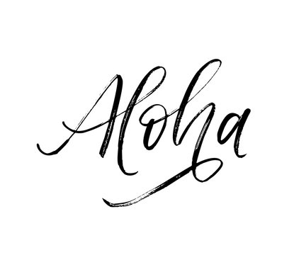 Aloha written word. Vector hand drawn brush style modern calligraphy.