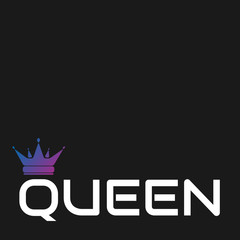 White lettering slogan - queen - with colorful blue and purple gradient princess crown icon. Vector minimal illustration of black background and text with empty place