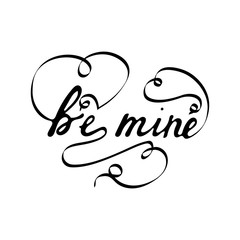 Nice hand drawn lettering isolated on white background. Be mine phrase with decorative elements. Composition heart from curls