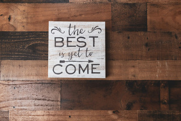 Inspirational message - the best is yet to come