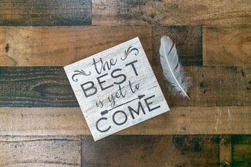 The best is yet to come - inspirational background