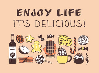 Hand drawn illustration Christmas food and quote. Creative ink art work. Actual vector drawing. Kitchen set and text ENJOY LIFE, IT'S DELICIOUS!