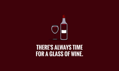 There's always time for a glass of wine Quote Poster Design