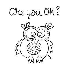 """""""Are you OK"""" handwriting. Cute and funny owl. Vector illustration. Outline"""