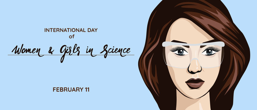International Day of Women and Girls in Science - February 11. Woman in scientist glasses in front. Font with lettering used for text. Vector illustration.