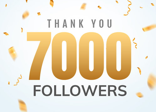 Thank you 7000 followers design template social network number anniversary. Social users golden number friends thousand celebration