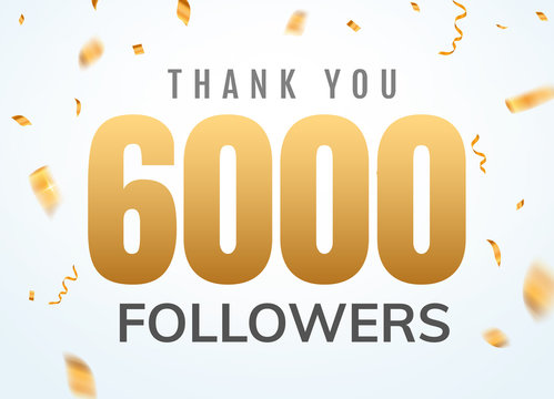 Thank you 6000 followers design template social network number anniversary. Social users golden number friends thousand celebration