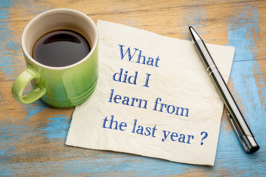 What did I  learn from the last year?