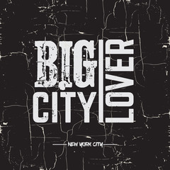 """Quote typographical background """" Big city lover"""" in minimalistic style with grunge texture. Template for card poster banner print for t-shirt."""