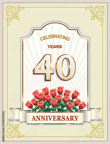 40 Years Anniversary Happy Birthday Card With A Bouquet Of Roses In Curly