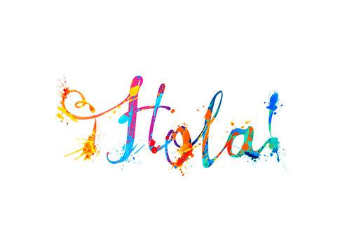Hola. Hello in Spanish. Splash paint