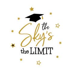 The sky the limit Congrats Graduates class