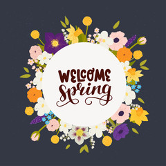 Welcome Spring inscription and hand drawn flowery frame
