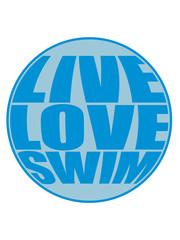 logo rund kreis live love swim schwimmen liebe symbol urlaub meer ferien wasser wellen cool design piktogramm baden schwimmbad sport spaß tauchen hallenbad clipart schwimmer